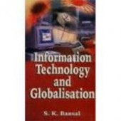 Information Technology & Globalisation by S K Bansal