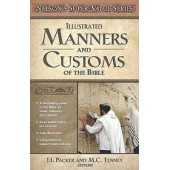 Illustrated Manners and Customs of the Bible by J. I. Packer, Merrill C. Tenney