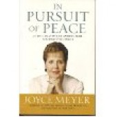 In the Pursuit of Peace by Joyce Meyer