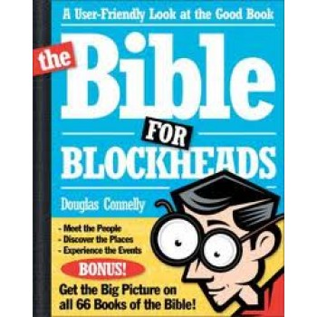 The Bible for Blockheads by Douglas Connelly