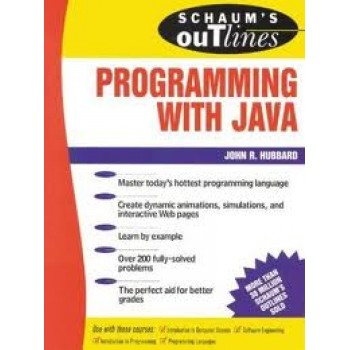 Schaum's Outline of Programming with Java by John Hubbard