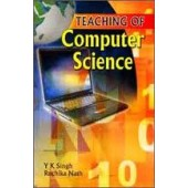 Teaching of Computer Science by Y.K.Singh