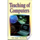 Teaching Of Computers by Y K Singh and Ruchika Nath
