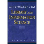 Dictionary for Library and Information Science by Joam M. Reitz