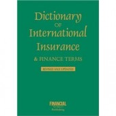 Dictionary of International Insurance and Finance Terms by John Clark