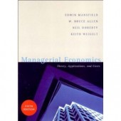 Managerial Economics (5th Edition) by W. Bruce Allen, Neil A. Doherty, Keith Weigelt, Edwin Mansfield, E