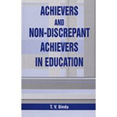 Achievers And Non-Discrepant Achievers In Education by T.V. Bindu