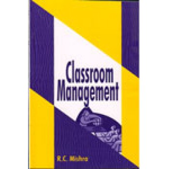 Classroom Management by R.C. Mishra