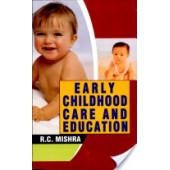 Early Childhood Care & Education by R.C. Mishra