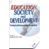 Education, Society, and Development: National and International Perspectives by  Jandhyala B. G. Tilak