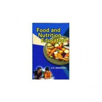 Food and Nutrition Education by S. N. Mahindru