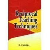 Reciprocal Teaching Techniques by B Padma