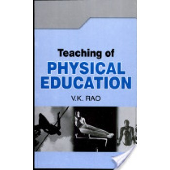Teaching Of Physical Education by V K Rao