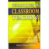 Techniques of Classroom Teaching by 	Mujibul Hasan Siddiqui