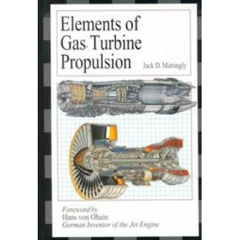 Elements of Gas Turbine Propulsion by Jack D. Mattingly and McGraw-Hill