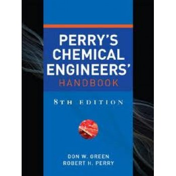 Perry's Chemical Engineers' Handbook, (Eighth Edition) by Don Green, Robert Perry