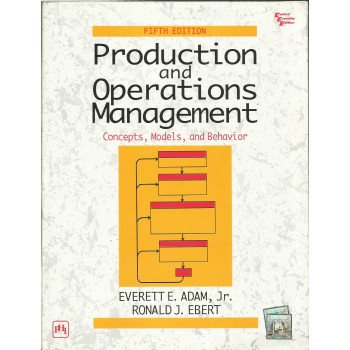 Productions and Operations Management: Concepts, Models, and Behavior