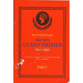 The New Queen Premier: For Reading,Spelling,Writing and Tables