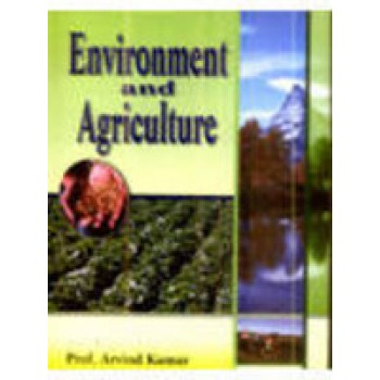 Environment And Agriculture by Arvind Kumar