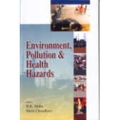 Environment Pollution & Health Hazards by B.K. Sinha, B.K. Sinha And Shriti Choudhary