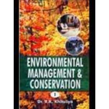 Environmental Management And Conservation by R K Khitoliya