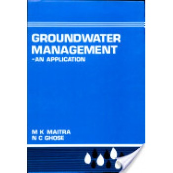 Groundwater Management: An Application by M.K. Maitra And N.C. Ghose