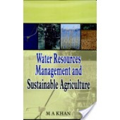 Water Resources Management and Sustainable Agriculture by  M.A. Khan