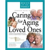 Caring for Aging Loved Ones by Focus on the Family