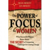 The Power of Focus for Women by Fran Hewitt, Les Hewitt
