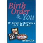 Birth Order & You: Discover how your sex and position in the family affects your personality, career, relationships, and parenting by Lois Richardson