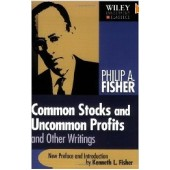 Common Stocks and Uncommon Profits (Wiley Investment Classics) by Philip A. Fisher, Ken Fisher