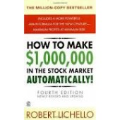 How to Make $1,000,000 in the Stock Market Automatically by Robert Lichello