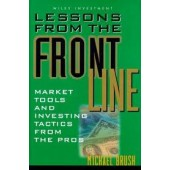 Lessons From the Front Line: Market Tools and Investing Tactics From the Pros by Michael Brush