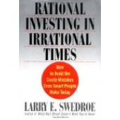Rational Investing in Irrational Times by Larry E. Swedroe