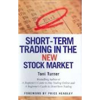 Short-Term Trading in the New Stock Market by Toni Turner