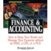 Streetwise Finance and Accounting: How to Keep Your Books and Manage Your Finances Without an MBA, a CPA, or a Ph.D. by Suzanne Caplan