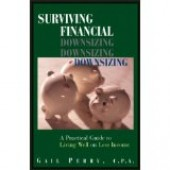 Surviving Financial Downsizing by Gail Perry