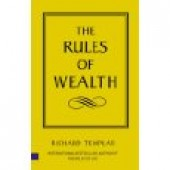 The Rules of Wealth by Richard Templer