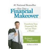 The Six-Day Financial Makeover: Transform Your Financial Life in Less Than a Week! by Robert Pagliarini