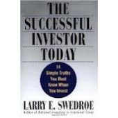 The Successful Investor Today: 14 Simple Truths You Must Know When You Invest by Larry E. Swedroe