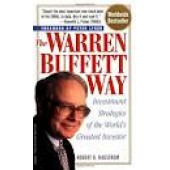 The Warren Buffett Way: Investment Strategies of the World's Greatest Investor by Robert G. Hagstrom