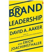Brand Leadership: Building Assets In an Information Economy by David A. Aaker, Erich Joachimsthaler