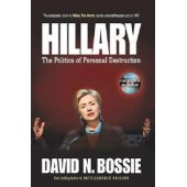 Hillary: The Politics of Personal Destruction by David N. Bossie