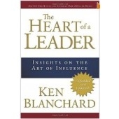 The Heart of a Leader: Insights on the Art of Influence by Kenneth Blanchard