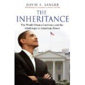 The Inheritance: The World Obama Confronts and the Challenges to American Power by Sanger David E.