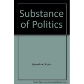 The Substance of Politics by Appadorai