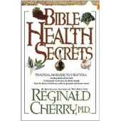Bible Health Secrets: Practical answers to help you by Reginald Cherry