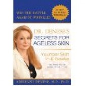 Dr. Denese's Secrets for Ageless Skin: Younger Skin in 8 Weeks by Adrienne Denese