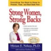 Strong Women, Strong Backs: Everything You Need to Know to Prevent, Treat, and Beat Back Pain by Ph.D, Miriam E. Nelson, M.A., Lawrence Lindner
