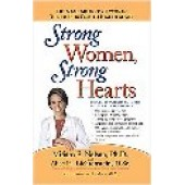 Strong Women, Strong Hearts: Proven Strategies To Prevent And Reverse Heart Disease Now by Miriam E. Nelson; Lawrence Lindner; Alice H. Lichtenstein